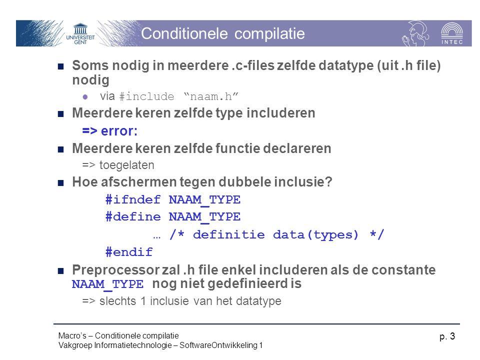 Macro's – Conditionele compilatie Vakgroep Informatietechnologie – SoftwareOntwikkeling 1 p.