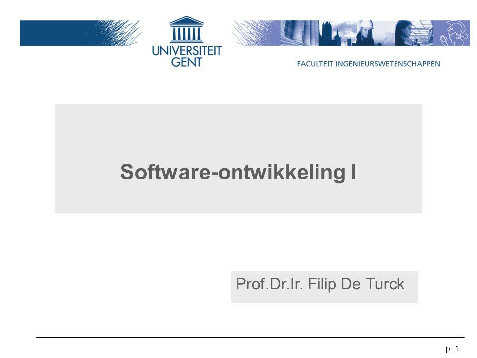 p. 1 Software-ontwikkeling I Prof.Dr.Ir. Filip De Turck