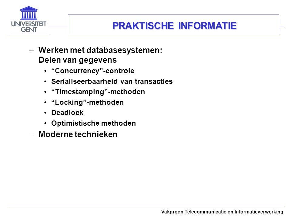 """Vakgroep Telecommunicatie en Informatieverwerking PRAKTISCHE INFORMATIE –Werken met databasesystemen: Delen van gegevens """"Concurrency""""-controle Serial"""