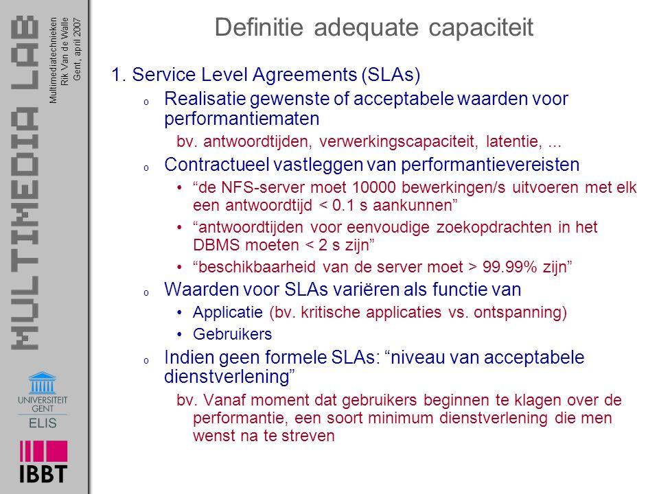 Multimediatechnieken 29 Rik Van de WalleGent, april 2007 Definitie adequate capaciteit 1.