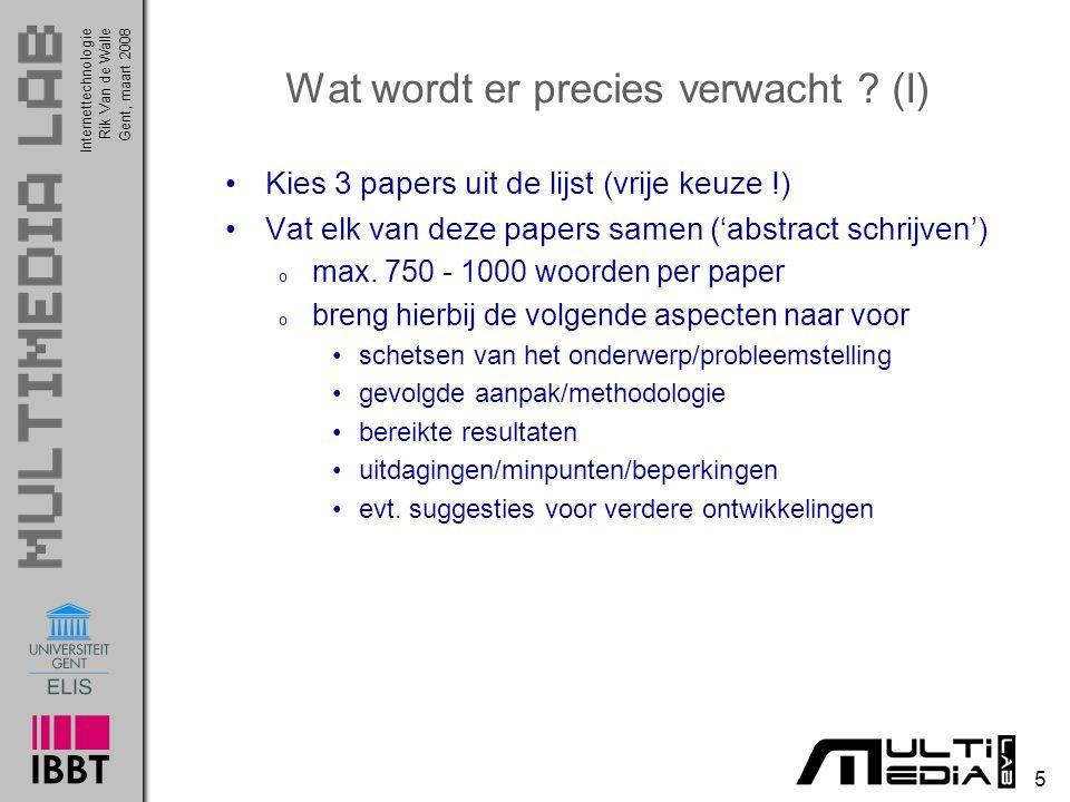 Internettechnologie 5 Rik Van de WalleGent, maart 2008 Wat wordt er precies verwacht .