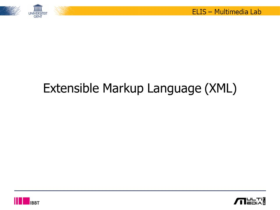 ELIS – Multimedia Lab Extensible Markup Language (XML)
