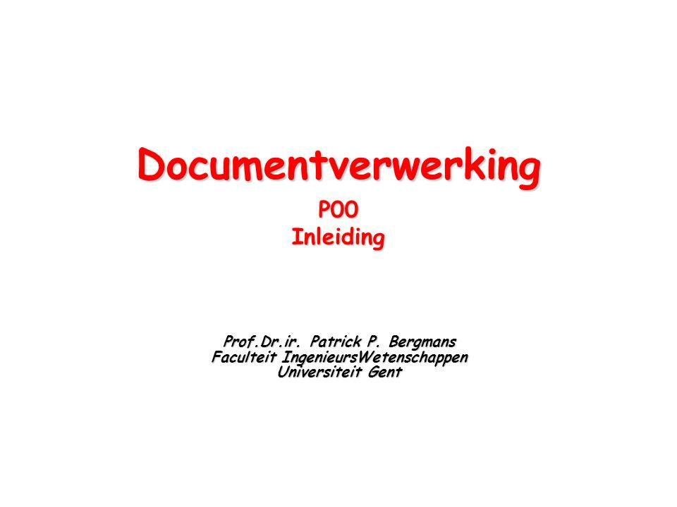 DocumentverwerkingP00Inleiding Prof.Dr.ir. Patrick P.