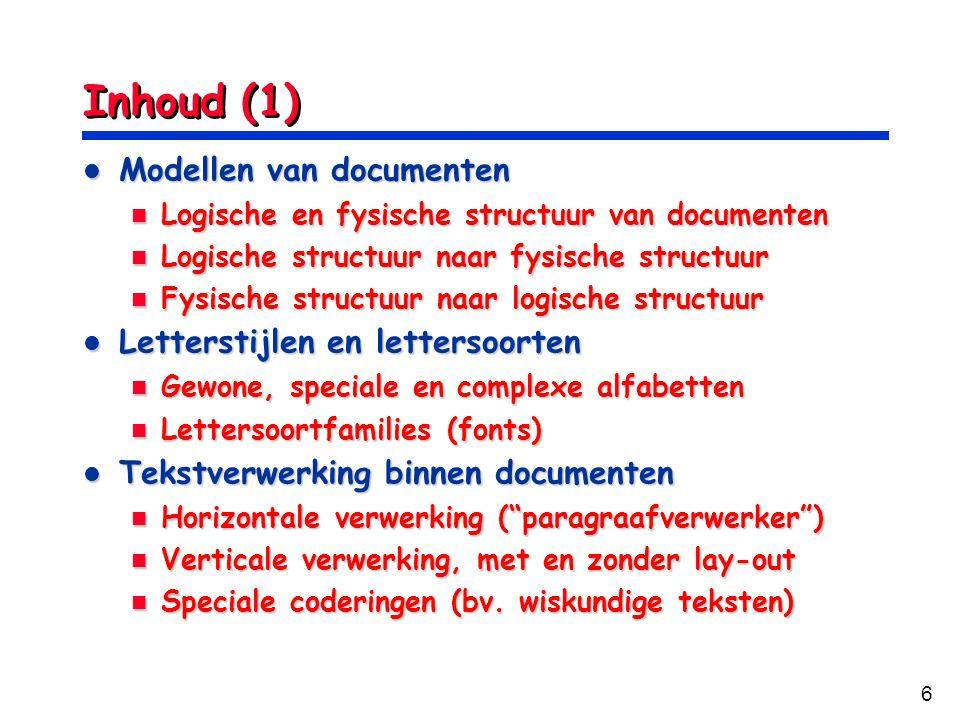 7 Inhoud (2) De markup talen De markup talen SGML, HTML SGML, HTML XML; documentgerichte eigenschappen van XML: DTD, XSL, XLL, XSLT, XSLFO, XPath XML; documentgerichte eigenschappen van XML: DTD, XSL, XLL, XSLT, XSLFO, XPath De bladzijde-beschrijvingstalen De bladzijde-beschrijvingstalen PostScript PostScript PDF PDF Documentcollecties Documentcollecties Tekstdatabanken Tekstdatabanken Beginselen van Documentbeheer Beginselen van Documentbeheer Zoekrobotten Zoekrobotten Algemene zoekrobotten Algemene zoekrobotten Tekstgerichte zoekrobotten Tekstgerichte zoekrobotten Speciale zoekrobotten ( meta zoekrobotten, enz) Speciale zoekrobotten ( meta zoekrobotten, enz)