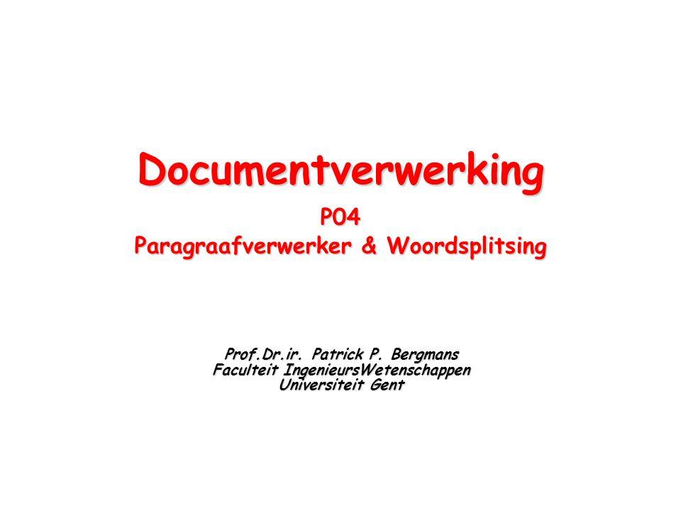 DocumentverwerkingP04 Paragraafverwerker & Woordsplitsing Prof.Dr.ir.