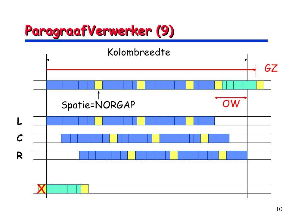 10 ParagraafVerwerker (9) Kolombreedte L C R OW GZ Spatie=NORGAP X
