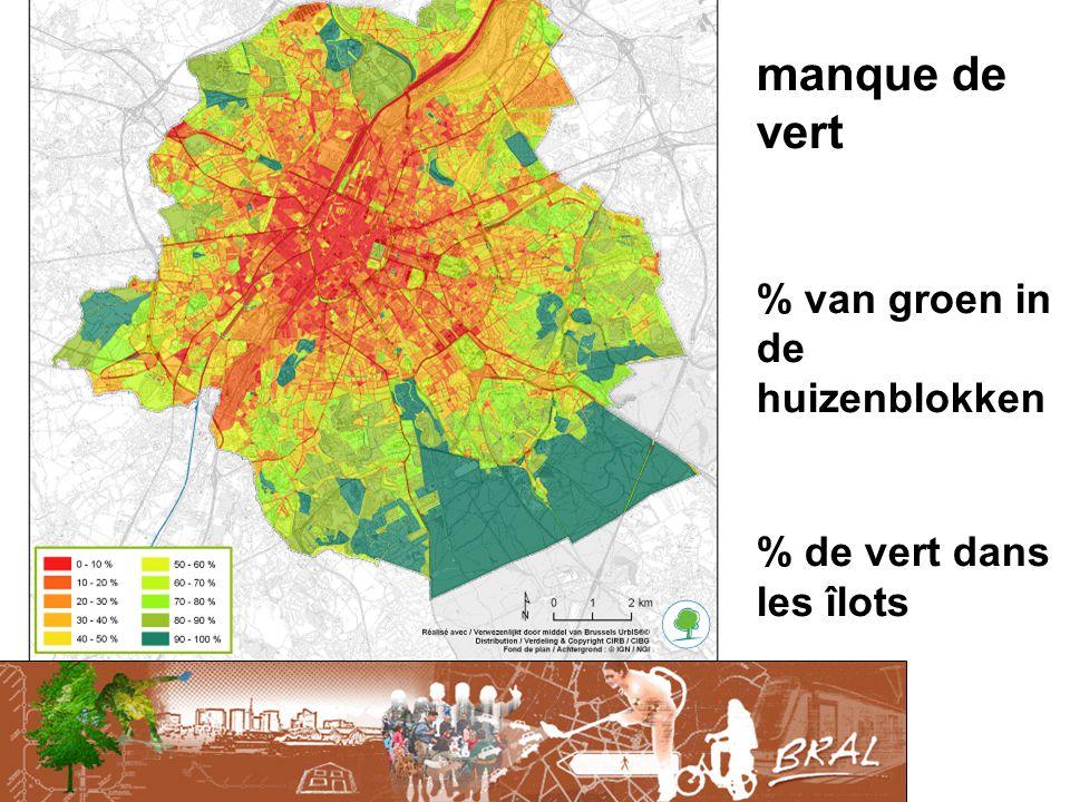 manque de vert % van groen in de huizenblokken % de vert dans les îlots