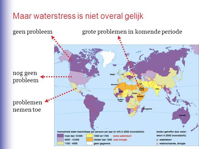 geen probleem nog geen probleem problemen nemen toe grote problemen in komende periode Maar waterstress is niet overal gelijk