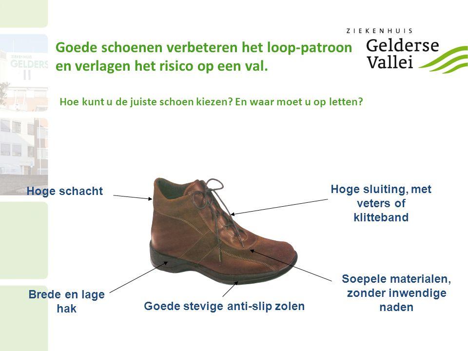 Hoe kunt u de juiste schoen kiezen? En waar moet u op letten? Goede stevige anti-slip zolen Brede en lage hak Hoge schacht Hoge sluiting, met veters o