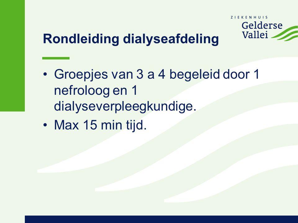 Rondleiding dialyseafdeling Groepjes van 3 a 4 begeleid door 1 nefroloog en 1 dialyseverpleegkundige. Max 15 min tijd.