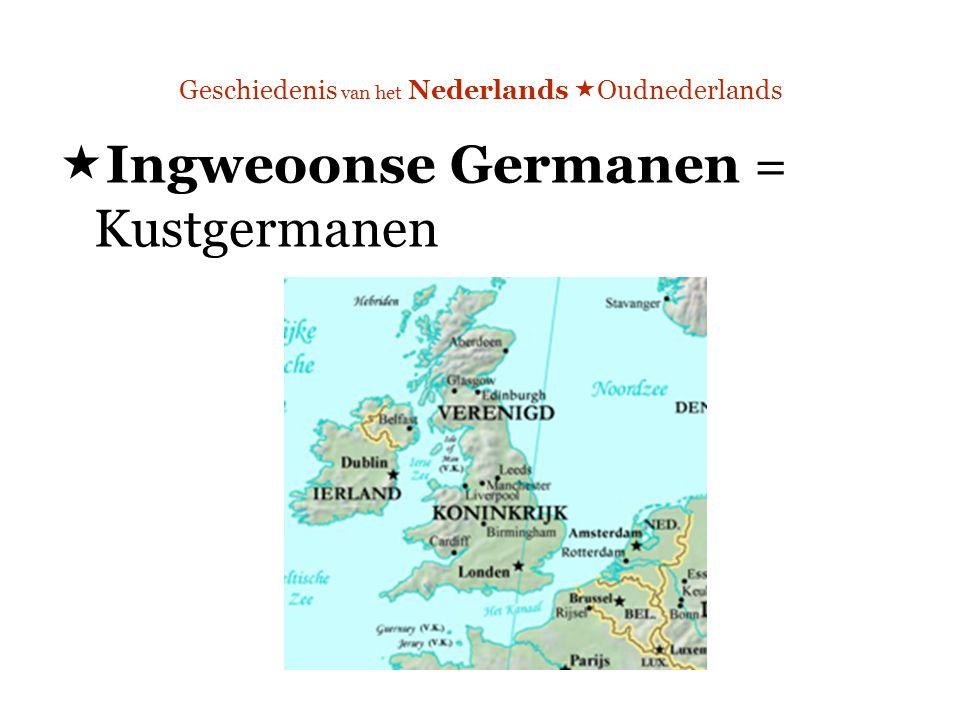 Geschiedenis van het Nederlands  Oudnederlands  Ingweoonse Germanen = Kustgermanen