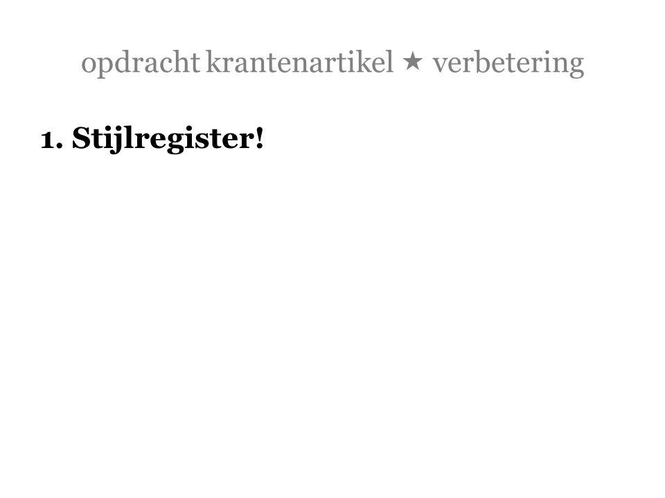 opdracht krantenartikel  verbetering 1. Stijlregister!