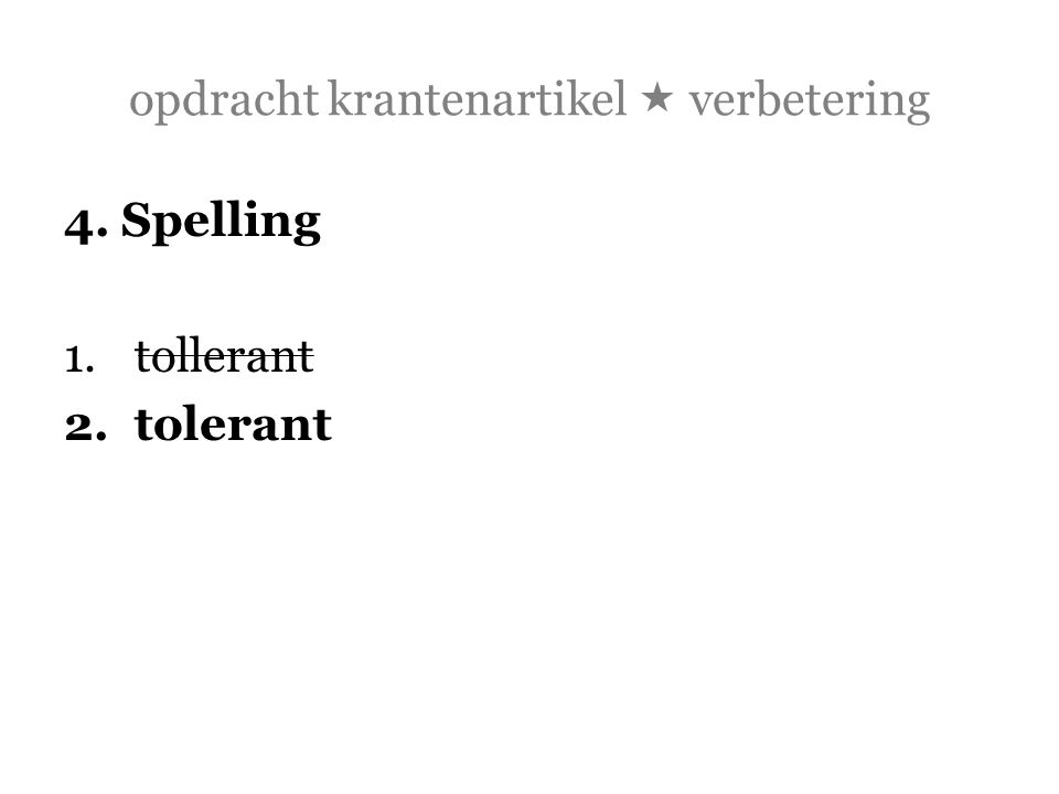 opdracht krantenartikel  verbetering 4. Spelling 1.tollerant 2.tolerant
