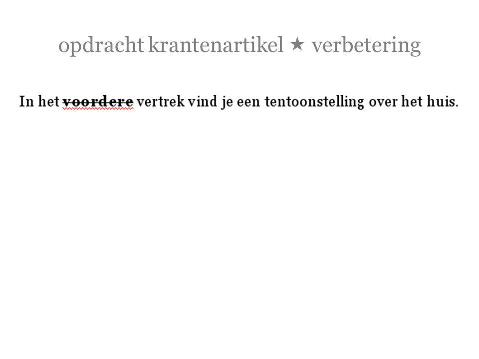 opdracht krantenartikel  verbetering  Leiden heeft veel musea: de – het – [x] – een Rijksmuseum van Oudheden, de – het – [x] – een Rijksmuseum voor Volkenkunde, de – het – [x] – een Boerhaave, de – het – [x] – een Lakenhal en de – het – [x] – een andere.