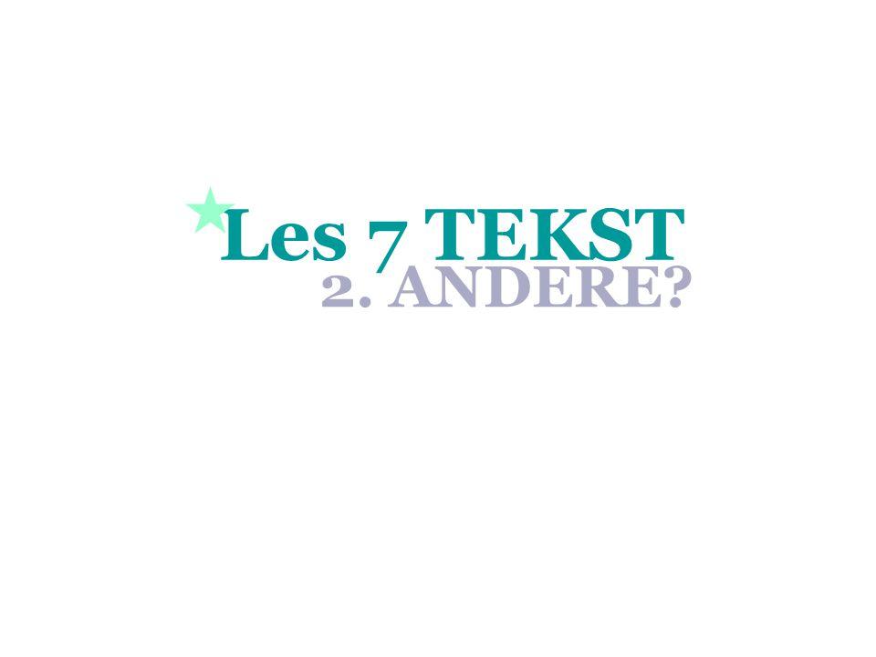 Les 7 TEKST 2. ANDERE? 