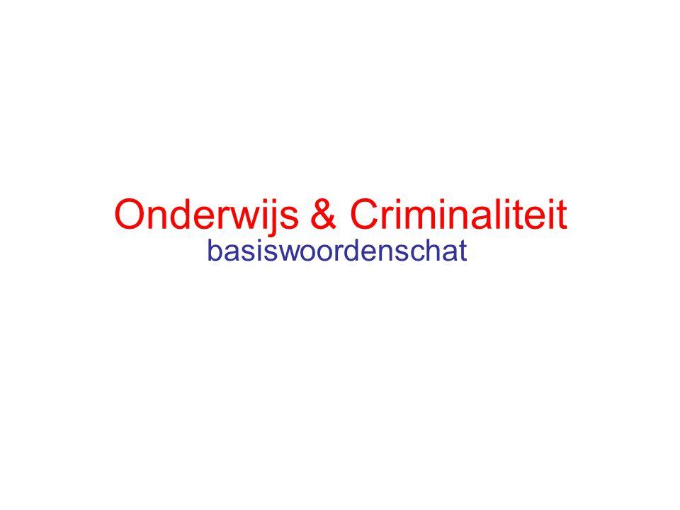 Onderwijs & Criminaliteit basiswoordenschat