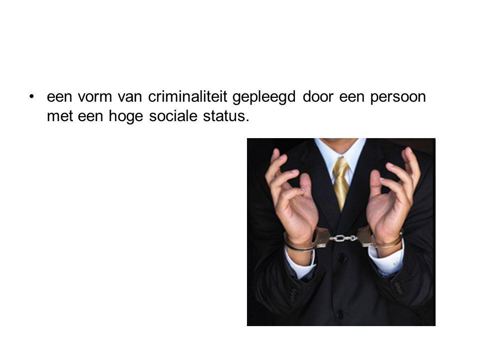 een vorm van criminaliteit gepleegd door een persoon met een hoge sociale status.