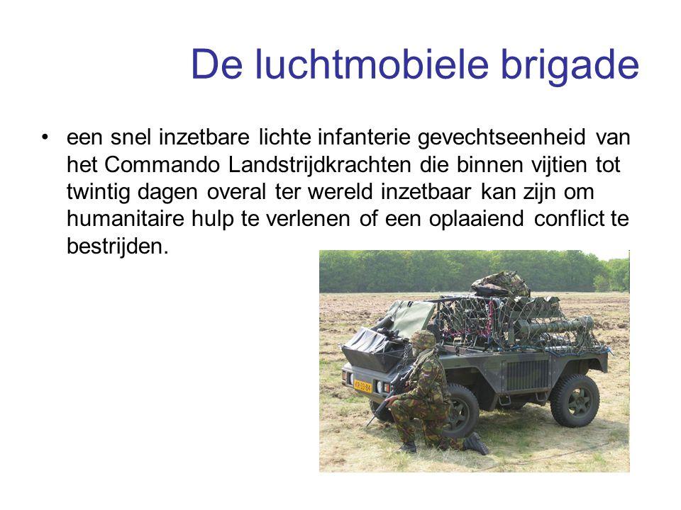 De luchtmobiele brigade een snel inzetbare lichte infanterie gevechtseenheid van het Commando Landstrijdkrachten die binnen vijtien tot twintig dagen