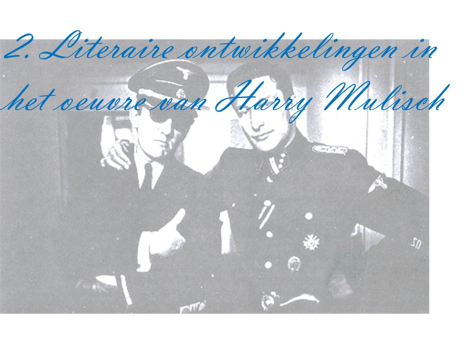 2. Literaire ontwikkelingen in het oeuvre van Harry Mulisch