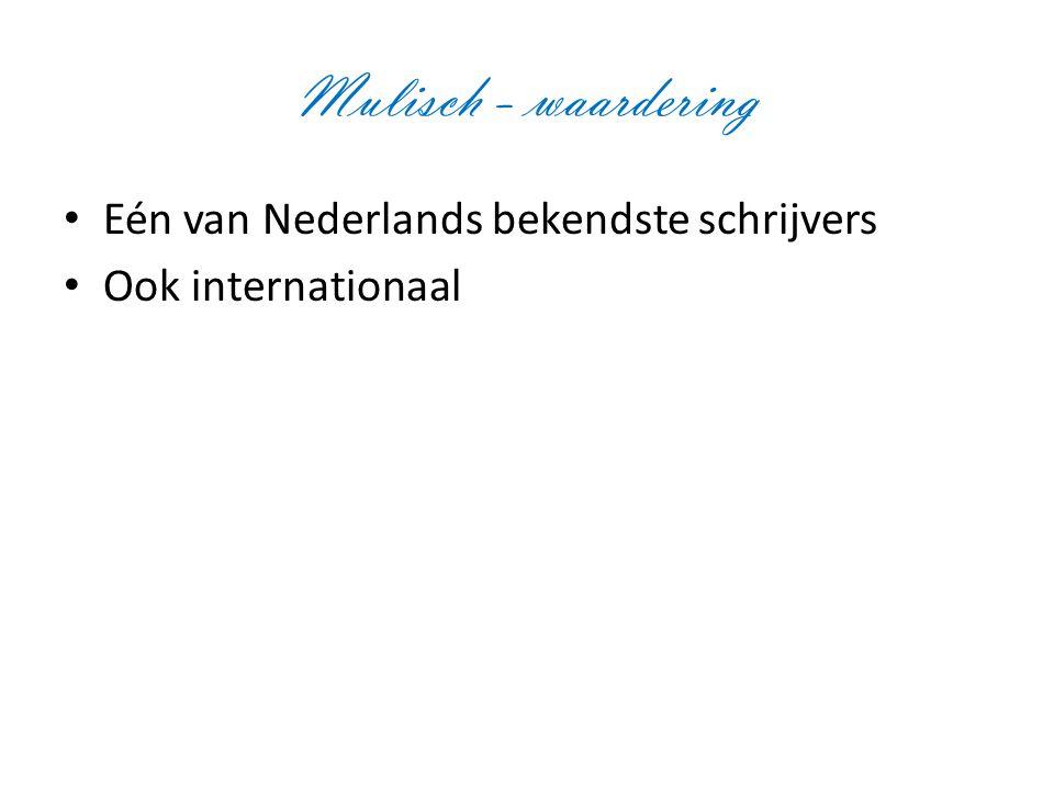 Mulisch - waardering Eén van Nederlands bekendste schrijvers Ook internationaal