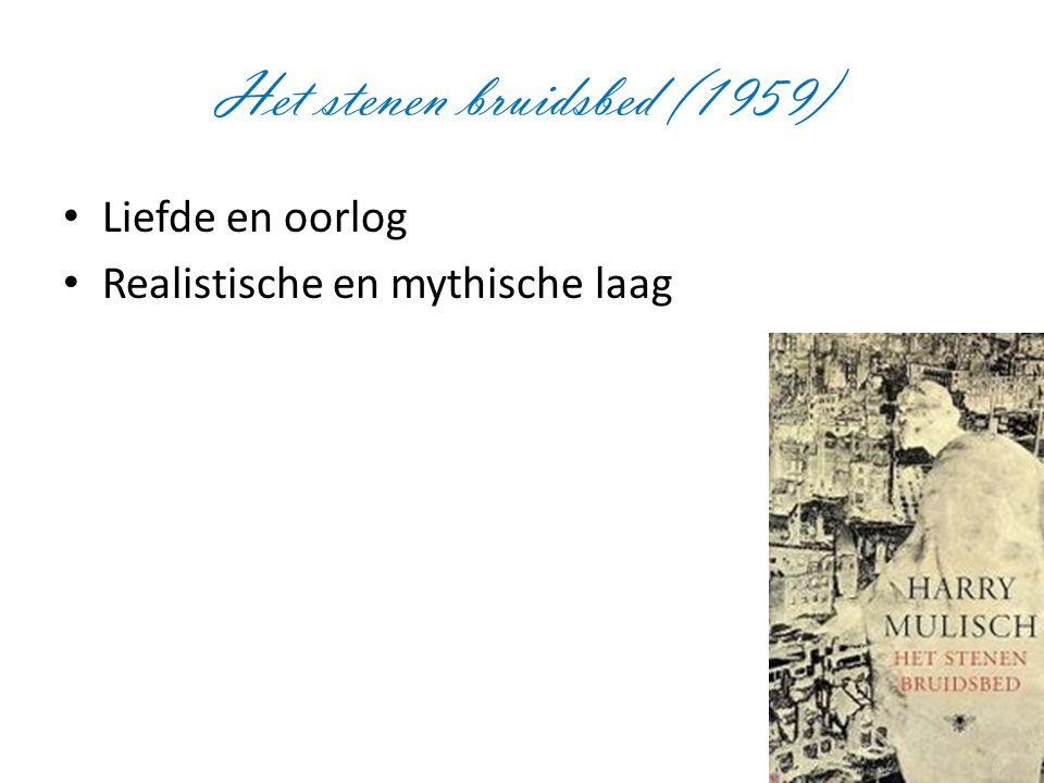 Het stenen bruidsbed (1959) Liefde en oorlog Realistische en mythische laag