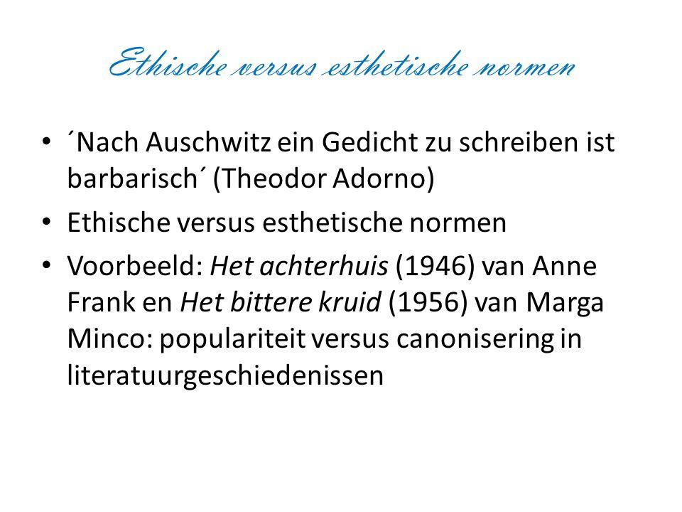 Ethische versus esthetische normen ´Nach Auschwitz ein Gedicht zu schreiben ist barbarisch´ (Theodor Adorno) Ethische versus esthetische normen Voorbe