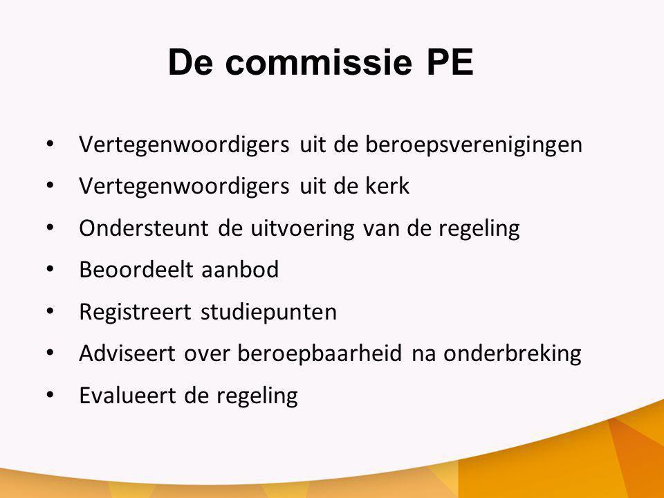 De commissie PE Vertegenwoordigers uit de beroepsverenigingen Vertegenwoordigers uit de kerk Ondersteunt de uitvoering van de regeling Beoordeelt aanb