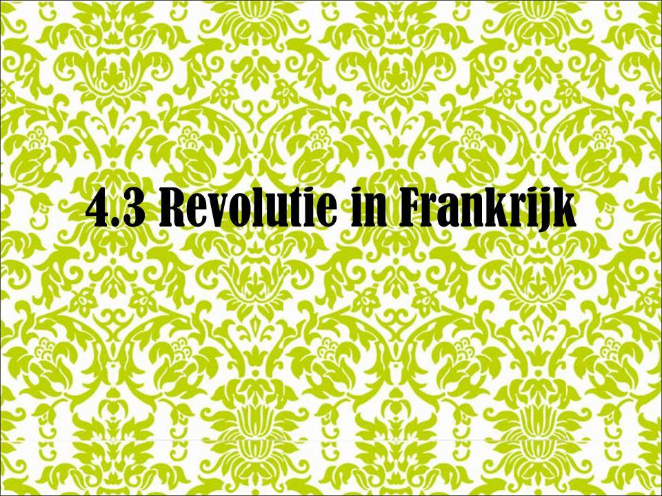 4.3 Revolutie in Frankrijk