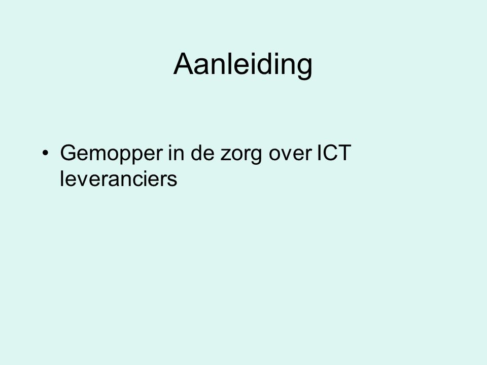 Aanleiding Gemopper in de zorg over ICT leveranciers