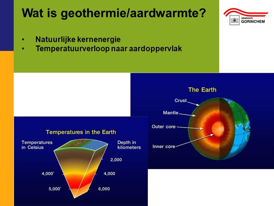 Wat is geothermie/aardwarmte? Natuurlijke kernenergie Temperatuurverloop naar aardoppervlak