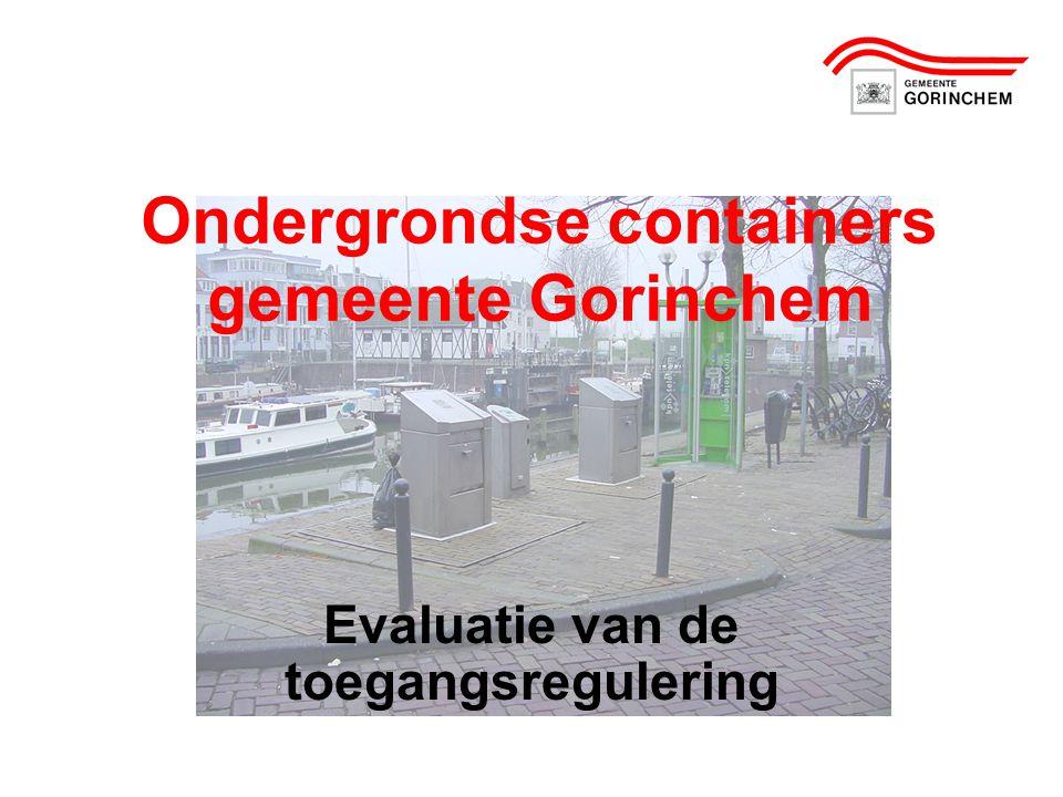 Ondergrondse containers gemeente Gorinchem Evaluatie van de toegangsregulering