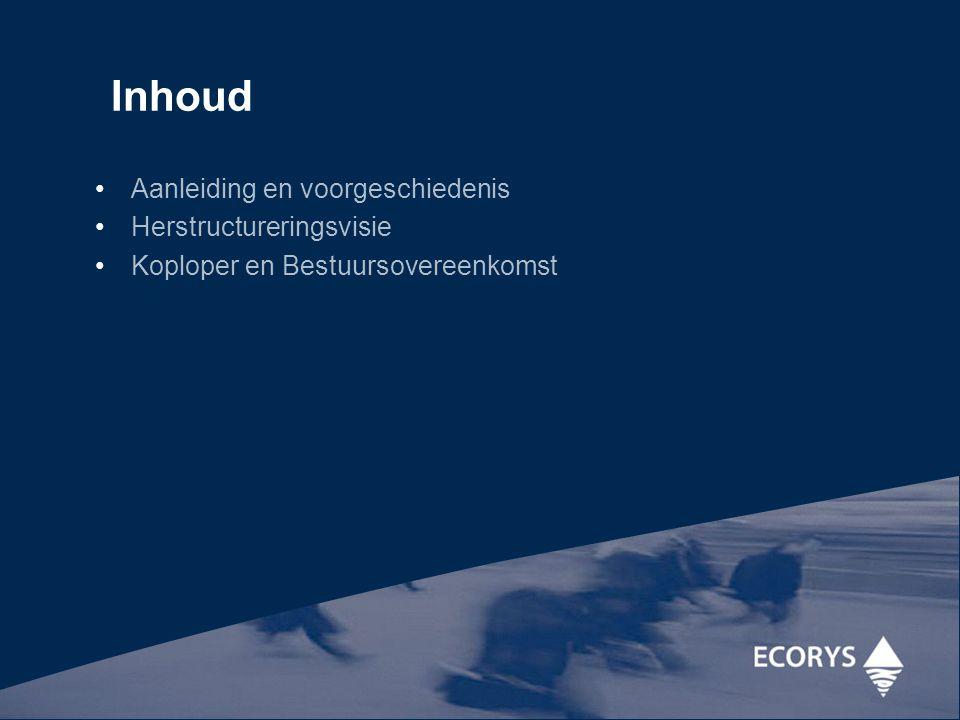 Aanleiding en voorgeschiedenis Herstructureringsvisie Koploper en Bestuursovereenkomst Inhoud