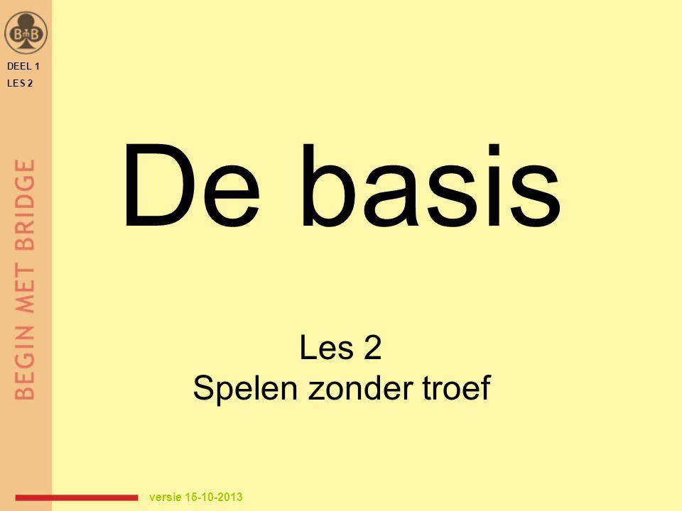 Oefenspellen downloaden van www.beginmetbridge.nl  cursisten  oefenspellen  deel1 – hoofdstuk 2 OF cursusboek, blz 14, stap 1 Individueel oefenen - Toets bij les 2 - 'Test je kennis' van hoofdstuk 2 DEEL 1 LES 2 THUIS OEFENEN