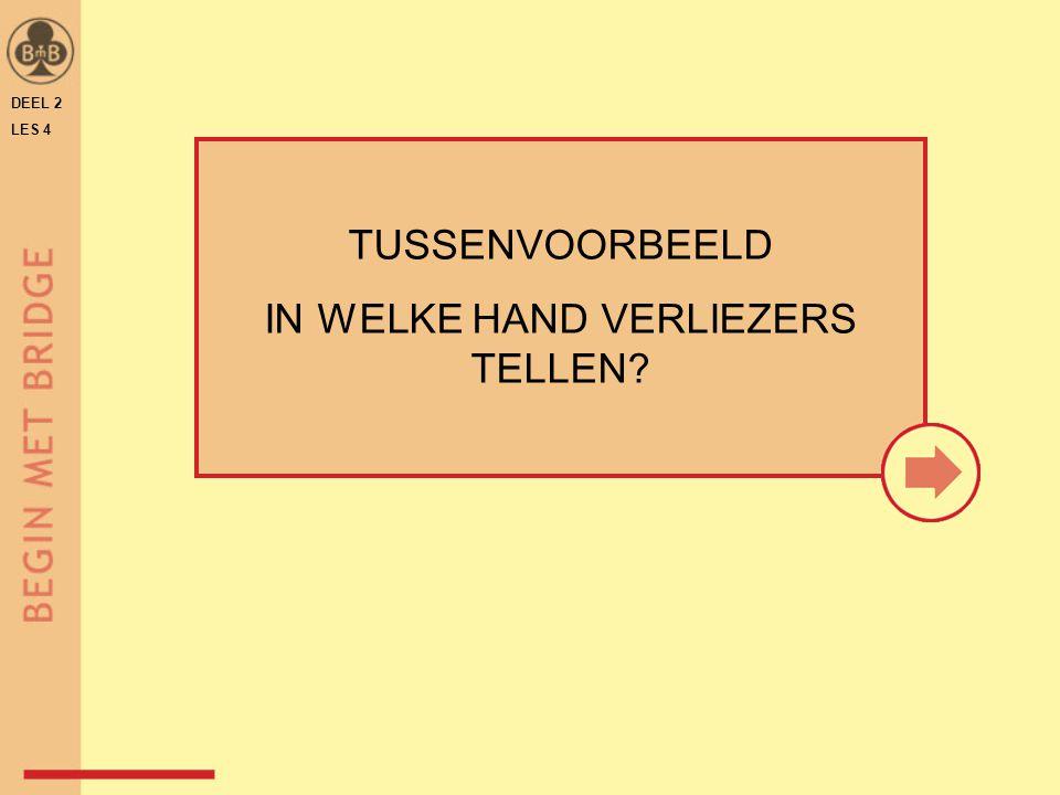 DEEL 2 LES 4 TUSSENVOORBEELD IN WELKE HAND VERLIEZERS TELLEN?