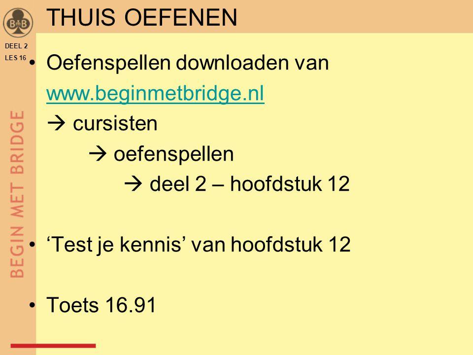 Oefenspellen downloaden van www.beginmetbridge.nl  cursisten  oefenspellen  deel 2 – hoofdstuk 12 'Test je kennis' van hoofdstuk 12 Toets 16.91 DEE