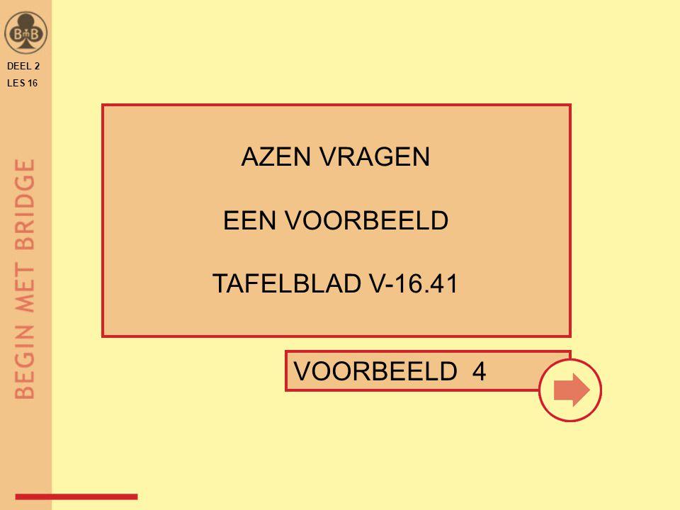 DEEL 2 LES 16 AZEN VRAGEN EEN VOORBEELD TAFELBLAD V-16.41 VOORBEELD 4