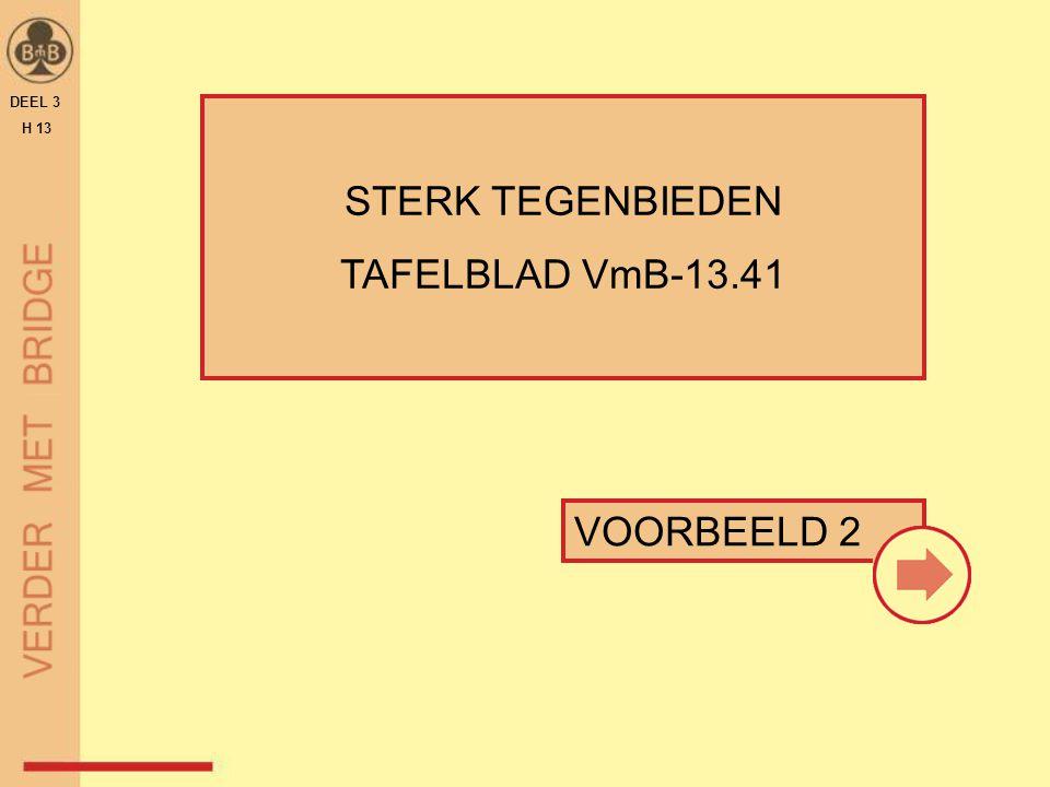 VOORBEELD 2 STERK TEGENBIEDEN TAFELBLAD VmB-13.41 DEEL 3 H 13