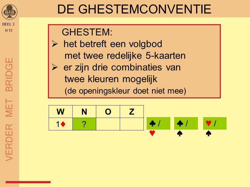 GHESTEM:  het betreft een volgbod met twee redelijke 5-kaarten  er zijn drie combinaties van twee kleuren mogelijk (de openingskleur doet niet mee)