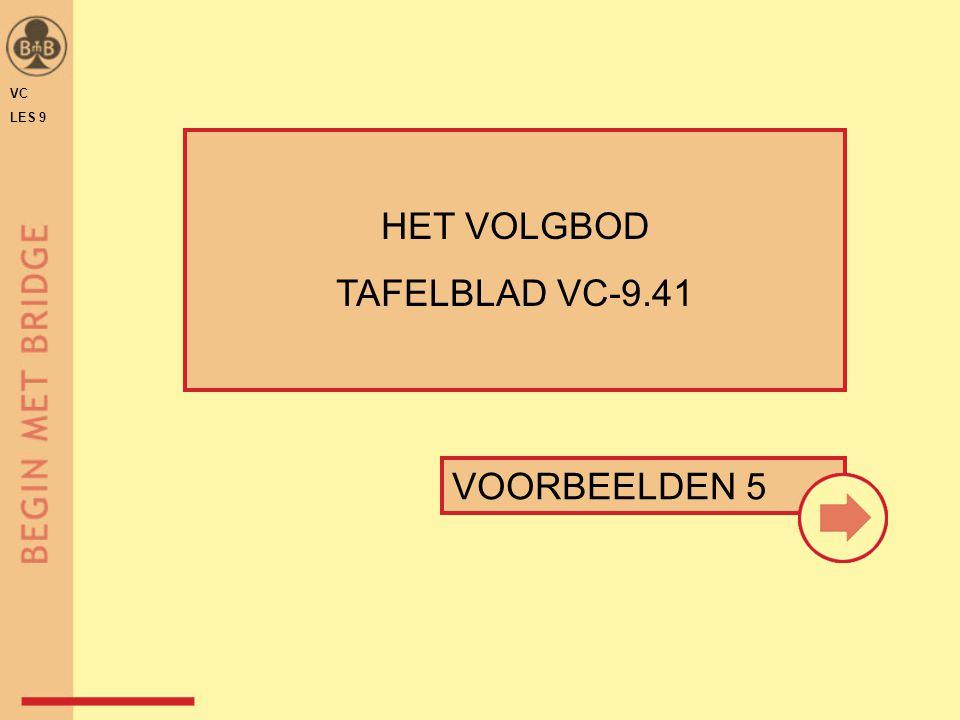 VOORBEELDEN 5 HET VOLGBOD TAFELBLAD VC-9.41 VC LES 9