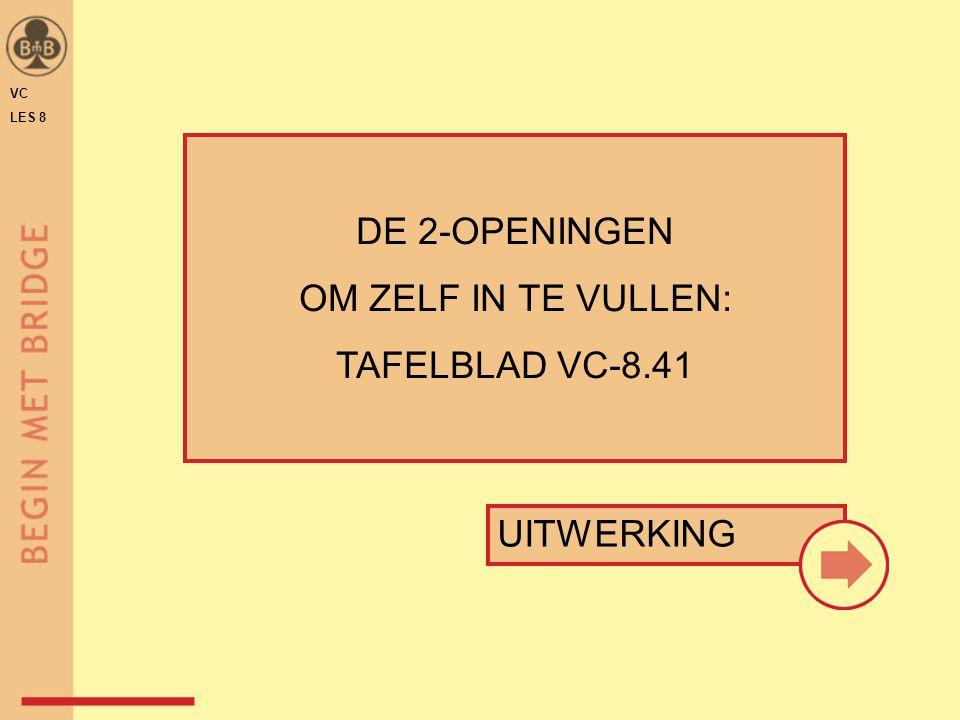 UITWERKING DE 2-OPENINGEN OM ZELF IN TE VULLEN: TAFELBLAD VC-8.41 VC LES 8
