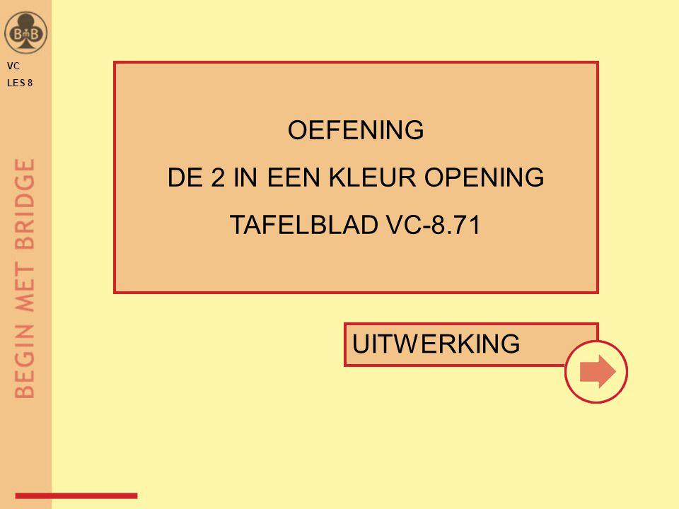 UITWERKING OEFENING DE 2 IN EEN KLEUR OPENING TAFELBLAD VC-8.71 VC LES 8