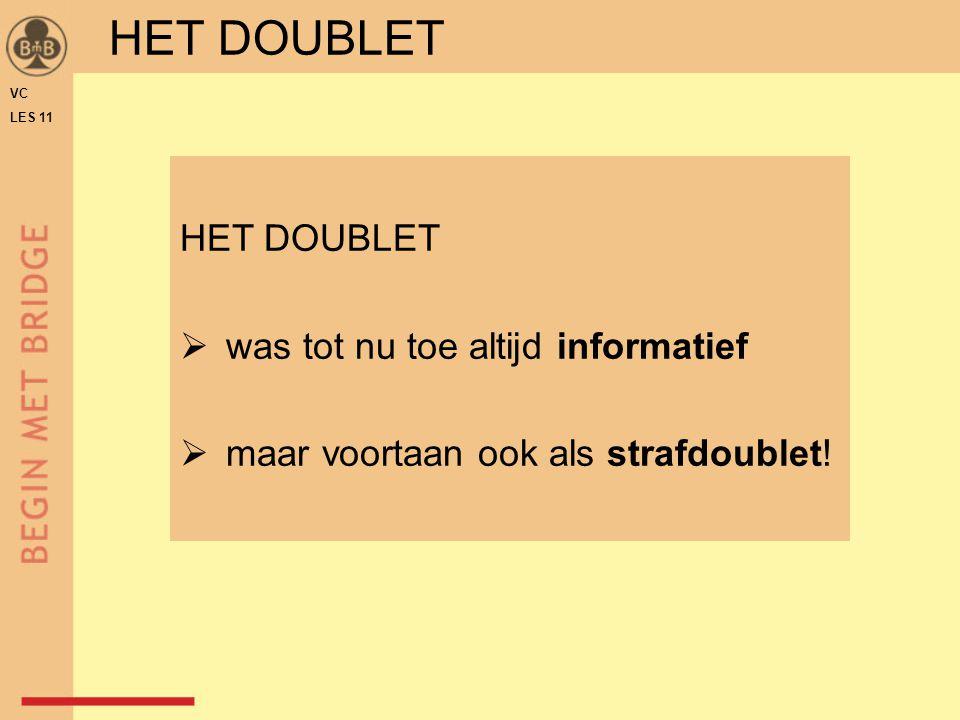 HET DOUBLET VC LES 11 HET DOUBLET  was tot nu toe altijd informatief  maar voortaan ook als strafdoublet!