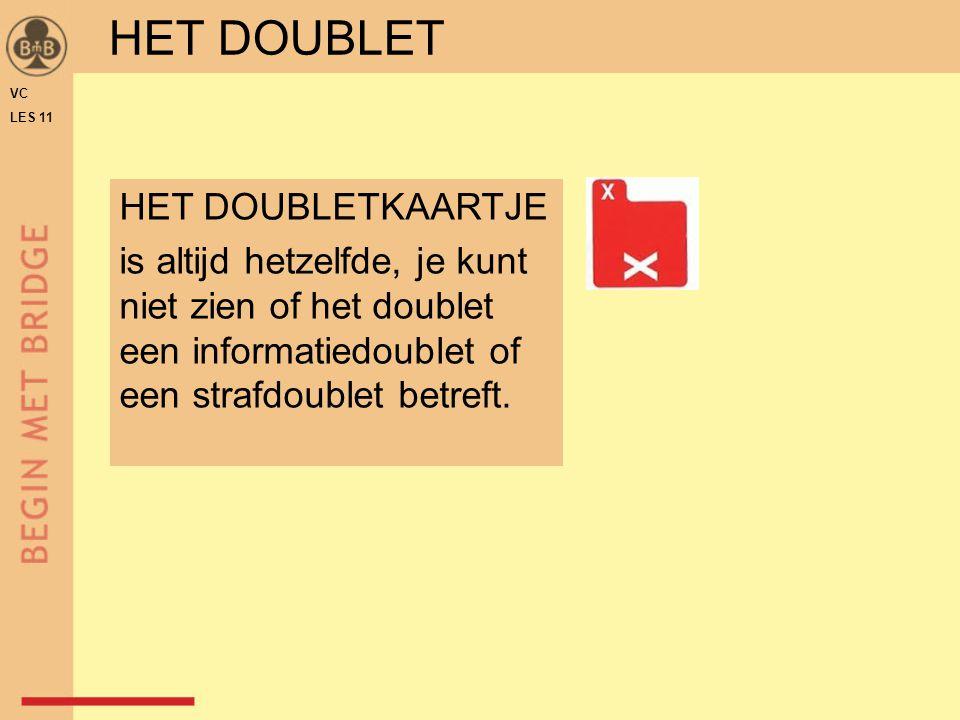 HET DOUBLET VC LES 11 HET DOUBLETKAARTJE is altijd hetzelfde, je kunt niet zien of het doublet een informatiedoublet of een strafdoublet betreft.
