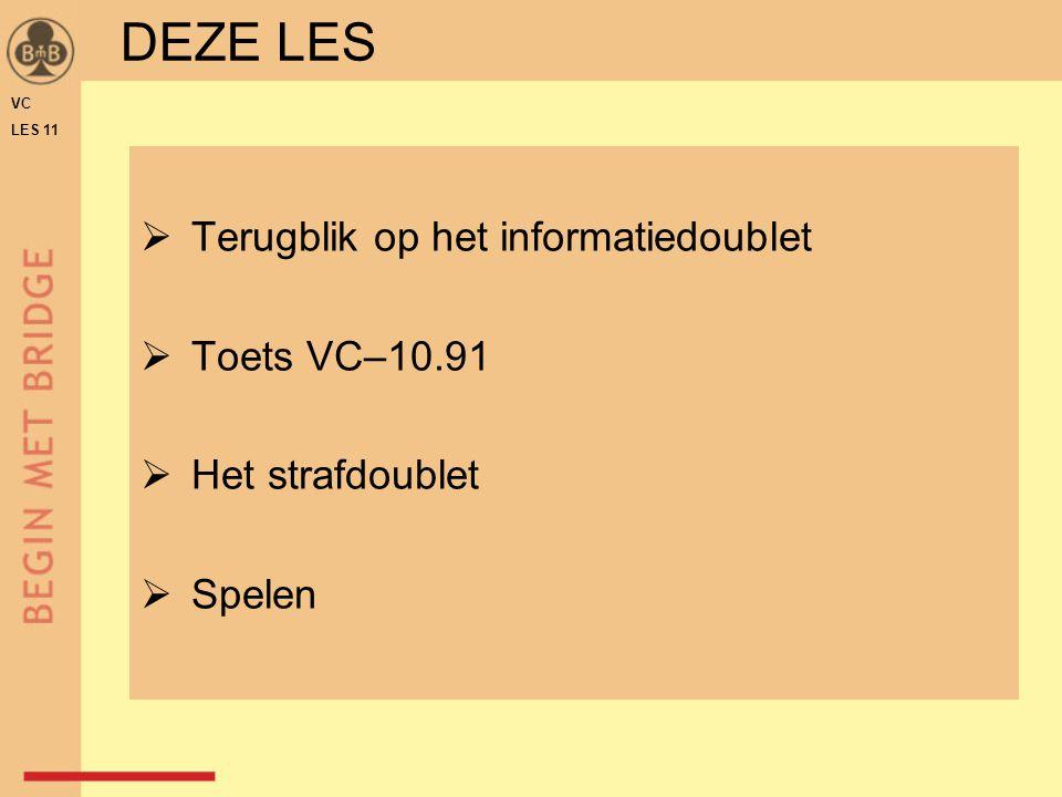 VC LES 11 DEZE LES  Terugblik op het informatiedoublet  Toets VC–10.91  Het strafdoublet  Spelen