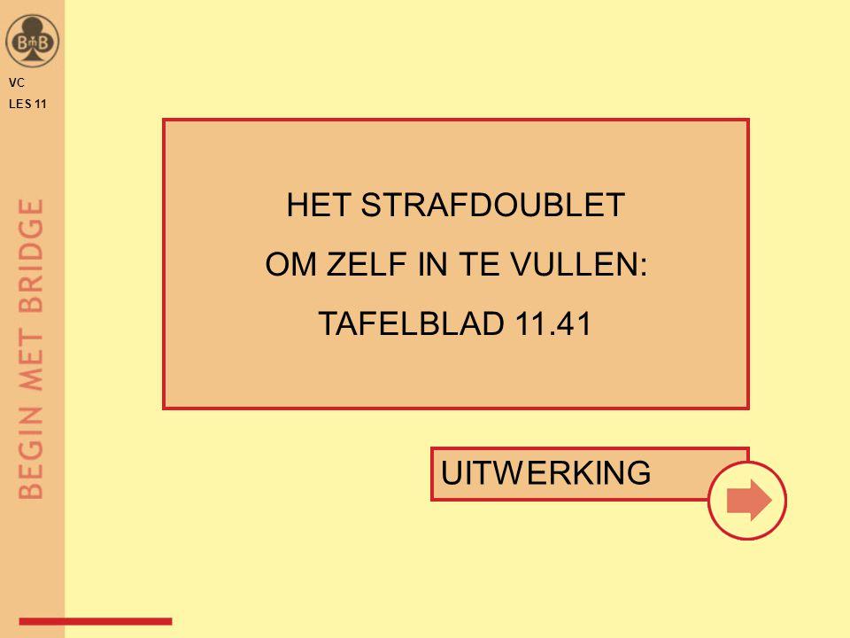 UITWERKING HET STRAFDOUBLET OM ZELF IN TE VULLEN: TAFELBLAD 11.41 VC LES 11