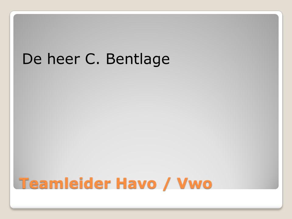 Teamleider Havo / Vwo De heer C. Bentlage