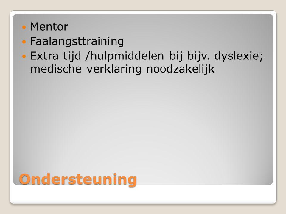 Ondersteuning Mentor Faalangsttraining Extra tijd /hulpmiddelen bij bijv.