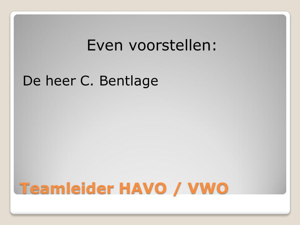 Teamleider HAVO / VWO Even voorstellen: De heer C. Bentlage