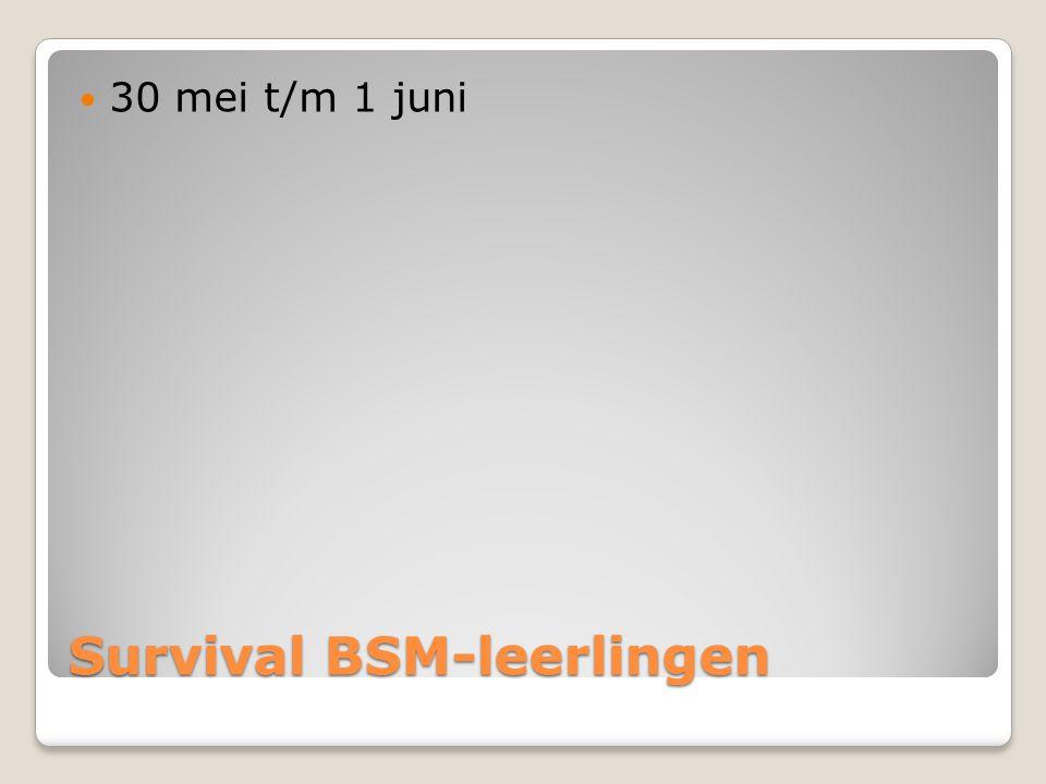 Survival BSM-leerlingen 30 mei t/m 1 juni