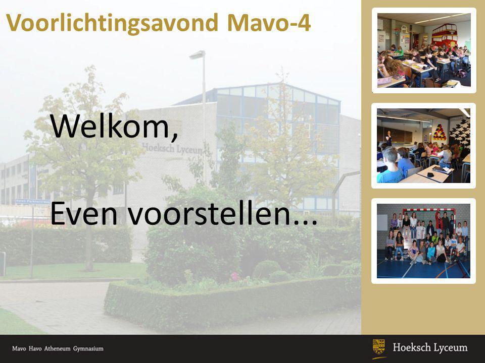 Voorlichtingsavond Mavo-4 Welkom, Even voorstellen...